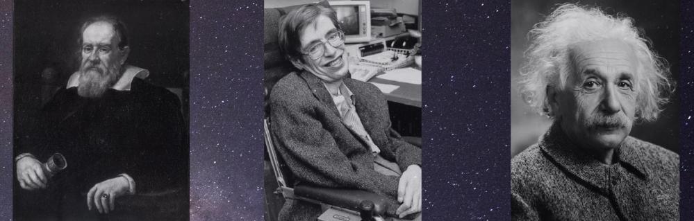 Galileo, Stephen Hawking, and Albert Einstein.